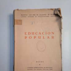 Libros de segunda mano: EDUCACION POPULAR. INSTITUTO SAN JOSE DE CALASANZ. ACTAS V CONGRESO INTERNACIONAL PEDAGOGIA TDK380. Lote 158731018