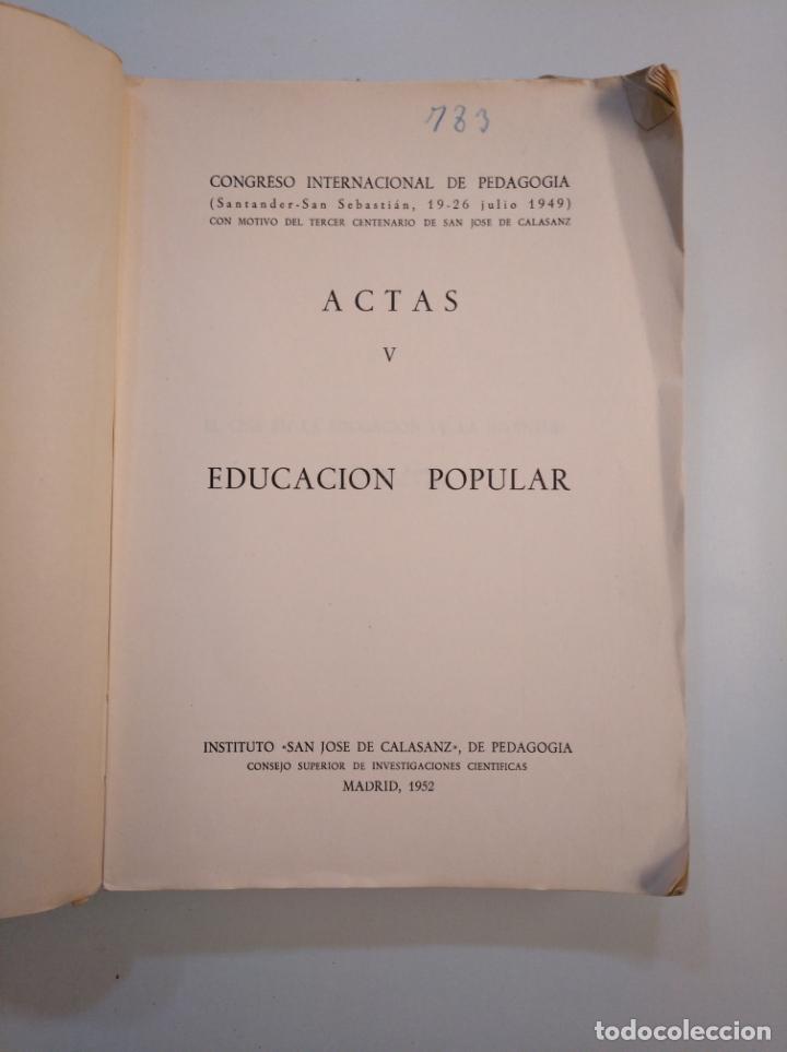 Libros de segunda mano: EDUCACION POPULAR. INSTITUTO SAN JOSE DE CALASANZ. ACTAS V CONGRESO INTERNACIONAL PEDAGOGIA TDK380 - Foto 3 - 158731018