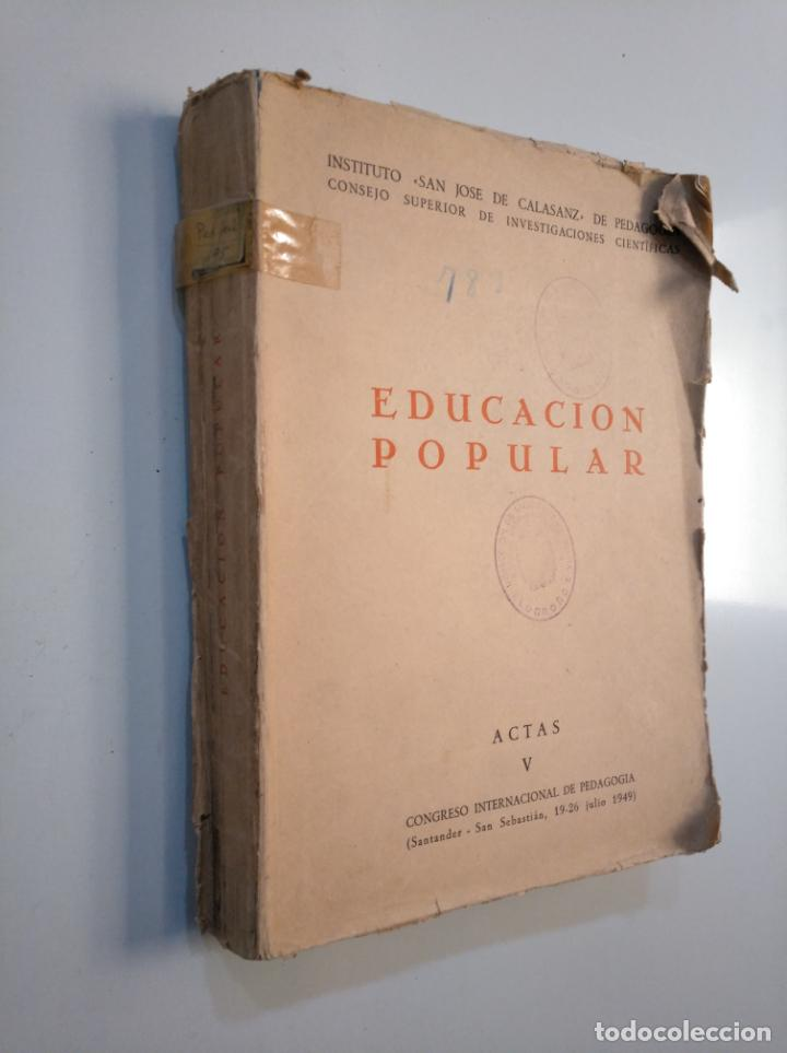 Libros de segunda mano: EDUCACION POPULAR. INSTITUTO SAN JOSE DE CALASANZ. ACTAS V CONGRESO INTERNACIONAL PEDAGOGIA TDK380 - Foto 4 - 158731018