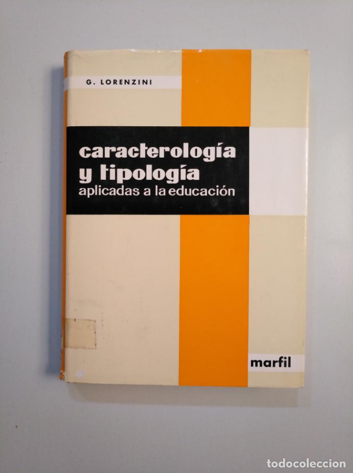 CARACTEROLOGIA Y TIPOLOGIA APLICADAS A LA EDUCACION. - LORENZINI, G. TDK380 (Libros de Segunda Mano - Ciencias, Manuales y Oficios - Pedagogía)