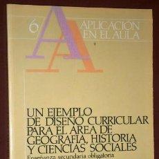 Libros de segunda mano: UN EJEMPLO DE DISEÑO CURRICULAR PARA EL ÁREA DE GEOGRAFÍA, HISTORIA Y CIENCIAS SOCIALES / SÍNTESIS. Lote 158755430