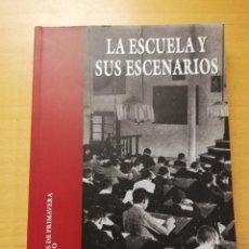 Libros de segunda mano: LA ESCUELA Y SUS ESCENARIOS (VV. AA.). Lote 158843974
