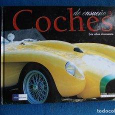 Libros de segunda mano: COCHES DE ENSUEÑO DE LOS AÑOS CINCUENTA. Lote 158846010