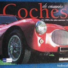 Libros de segunda mano: COCHES DE ENSUEÑO DESDE 1900. Lote 158846154