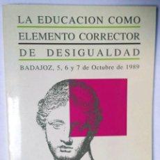 Libros de segunda mano: LA EDUCACIÓN COMO ELEMENTO CORRECTOR DE DESIGUALDAD.. Lote 158887974