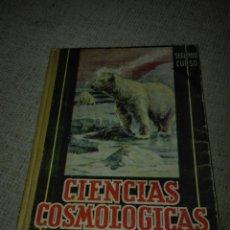 Libros de segunda mano: CIENCIAS COSMOLÓGICAS. SEGUNDO CURSO. 1950. LUIS VIVES. Lote 159300022