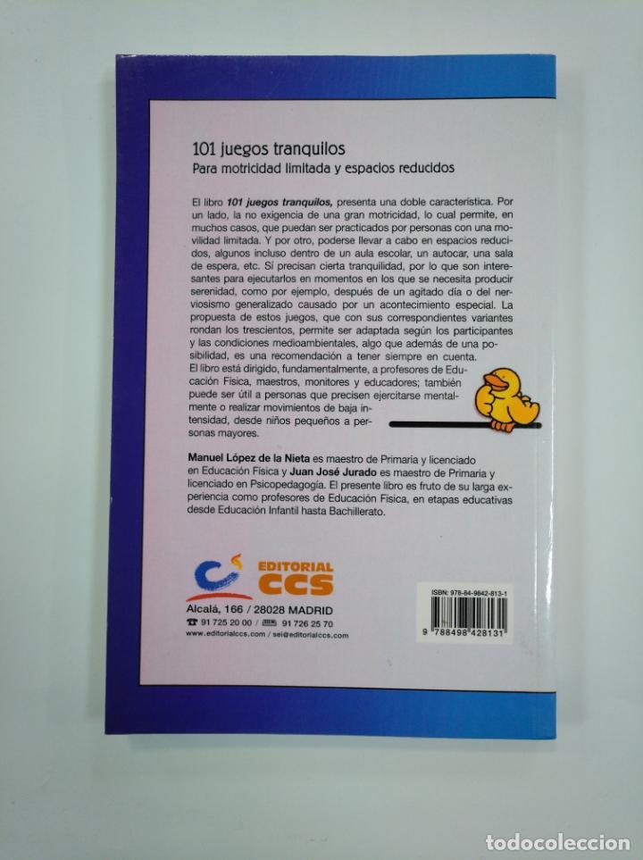 Libros de segunda mano: 101 JUEGOS TRANQUILOS. PARA MOTRICIDAD LIMITADA Y ESPACIOS REDUCIDOS. JUAN JOSE JURADO. TDK382 - Foto 2 - 159501602