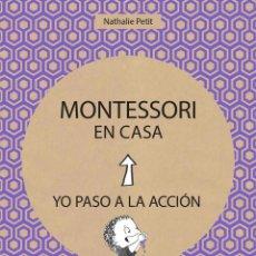 Libros de segunda mano: MONTESSORI EN CASA. - PETIT, NATHALIE.. Lote 159930310