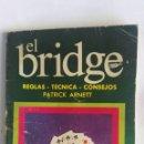 Libros de segunda mano: EL BRIDGE REGLAS TÉCNICAS CONSEJOS. Lote 160225590