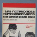 Libros de segunda mano: LAS ACTIVIDADES EXTRAESCOLARES EN LA EDUCACIÓN GENERAL BÁSICA. VIRGILIO BAQUERO. Lote 160924126