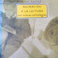 Libri di seconda mano: ANIMACIÓN A LA LECTURA CON NUEVAS ESTRATEGIAS. MONTSERRAT SARTO. EDITORIAL SM. AÑO 1998. CARTONÉ. PÁ. Lote 161812905