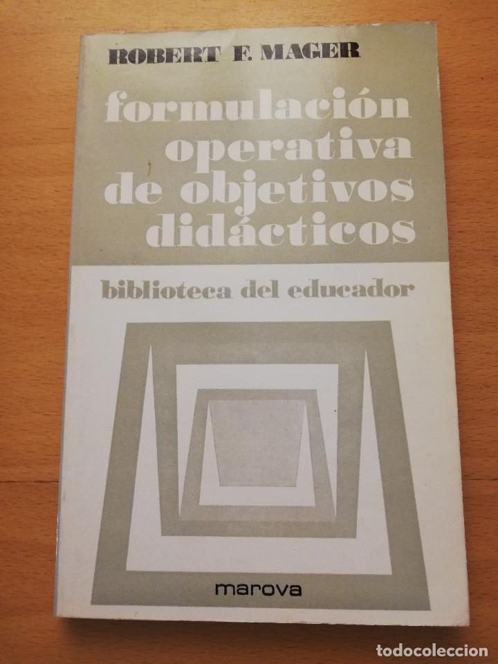FORMULACIÓN OPERATIVA DE OBJETIVOS DIDÁCTICOS (ROBERT F. MAGER) MAROVA (Libros de Segunda Mano - Ciencias, Manuales y Oficios - Pedagogía)