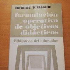Libros de segunda mano: FORMULACIÓN OPERATIVA DE OBJETIVOS DIDÁCTICOS (ROBERT F. MAGER) MAROVA. Lote 161929894