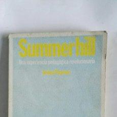 Libros de segunda mano: SUMMERHILL UNA EXPERIENCIA PEDAGÓGICA REVOLUCIONARIA. Lote 162521244