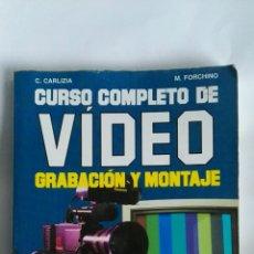 Libros de segunda mano: CURSO COMPLETO DE VIDEO GRABACIÓN Y MONTAJE. Lote 163042001