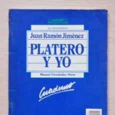 Libros de segunda mano: PLATERO Y YO, DE JUAN RAMÓN JIMENEZ. CUADERNO. (COL. LA LOCOMOTORA) - FERNANDEZ NIETO, MANUEL. Lote 163814054