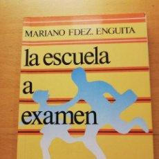 Libros de segunda mano: LA ESCUELA A EXAMEN (MARIANO FDEZ. ENGUITA) EUDEMA. Lote 165539978