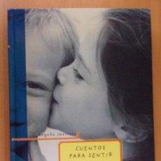 Libros de segunda mano: CUENTOS PARA SENTIR. EDUCAR LAS EMOCIONES / BEGOÑA IBARROLA / 12ª EDICIÓN 210. SM. Lote 165616122