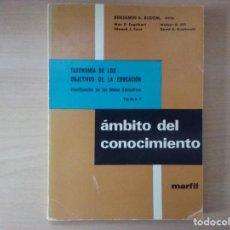 Libri di seconda mano: ÁMBITO DEL CONOCIMIENTO - TAXONOMÍA DE LOS OBJETIVOS DE LA EDUCACIÓN - TOMO I - BENJAMIN S. BLOOM. Lote 165776970