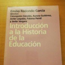 Libros de segunda mano: INTRODUCCIÓN A LA HISTORIA DE LA EDUCACIÓN (EMILIO REDONDO GARCÍA) ARIEL. Lote 166067798