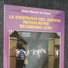Libros de segunda mano: LA ENSEÑANZA DEL ALUMNO MENTALMENTE RETARDADO LEVE. Lote 166162494