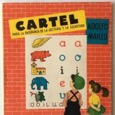 Libros de segunda mano: CARTEL. PARA LA ENSEÑANZA DE LA LECTURA Y ESCRITURA. ADOLFO MAILLO. SUCESORES DE RIVADENEYRA. . Lote 166667794