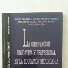 Libros de segunda mano: LA ORIENTACIÓN EDUCATIVA Y PROFESIONAL EN LA EDUCACIÓN SECUNDARIA. Lote 167076613