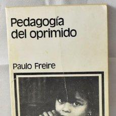 Libros de segunda mano: PEDAGOGÍA DEL OPRIMIDO. FREIRE, PAULO. Lote 167298952