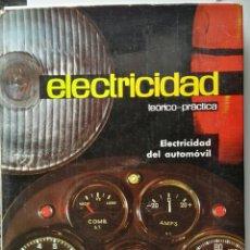 Libros de segunda mano: ELECTRICIDAD DEL AUTOMÓVIL TEORÍA Y PRÁCTICA 1970. Lote 167620433