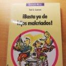 Libros de segunda mano: ¡BASTA YA DE HIJOS MALCRIADOS! (FRED G. GOSMAN). Lote 167884628