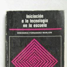 Libros de segunda mano: INICIACIÓN A LA TECNOLOGÍA EN LA ESCUELA. Lote 168187450
