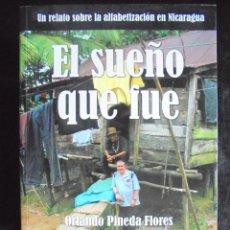 Livres d'occasion: EL SUEÑO QUE FUE. UN RELATO SOBRE LA ALFABETIZACIÓN EN NICARAGUA ORLANDO PINEDA FLORES, SABAS PARRA . Lote 168303148