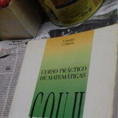 Libros de segunda mano: CURSO PRACTICO DE MATEMATICAS. COU .II. EDUNSA. F.GONZALEZ. Lote 168332569