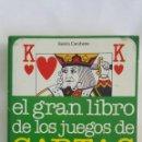 Libros de segunda mano: EL GRAN LIBRO DE LOS JUEGOS DE CARTAS. Lote 168474389