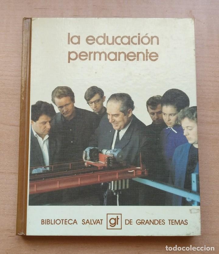 LLA 27 LA EDUCACIÓN PERMANENTE - BIBLIOTECA SALVAT DE GRANDES TEMAS - Nº 72 (Libros de Segunda Mano - Ciencias, Manuales y Oficios - Pedagogía)