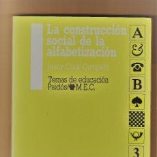 Libros de segunda mano: LA CONSTRUCCIÓN SOCIAL DE LA ALFABETIZACIÓN JENNY COOK-GUMPERZ PAIDÓS 1988 . Lote 168692300