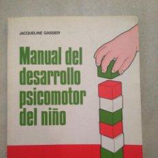 Libros de segunda mano: MANUAL DEL DESARROLLO PSICOMOTOR DEL NIÑO. JACQUELINE GASSIER. Lote 168924172