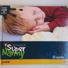 Libros de segunda mano: EL MANUAL DE SUPER NANNY EL SUEÑO INCLUYE DVD. Lote 169000540