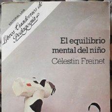 Libros de segunda mano: CÉLESTIN FREINET . EL EQUILIBRIO DEL NIÑO. Lote 169149880