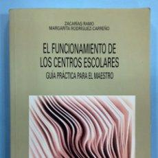 Libros de segunda mano: EL FUNCIONAMIENTO DE LOS CENTROS ESCOLARES - GUÍA PRÁCTICA PARA EL MAESTRO - ZACARÍAS RAMO. Lote 169650313