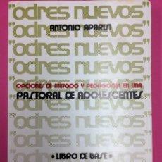 Libros de segunda mano: OPCION S DE MÉTODO Y PEDAGOGÍA EN UNA PASTORAL DE ADOLESCENTES - ANTONIO APARISI. Lote 169653253