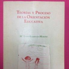 Libros de segunda mano: TEORÍAS Y PROCESO DE LA ORIENTACIÓN EDUCATIVA - Mª LUISA RODRÍGUEZ MORENO - 1986. Lote 169687564