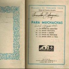 Libros de segunda mano: PARA MUCHACHAS: POR MONSEÑOR TIHAMÉR TÓTH. Lote 169729212