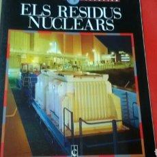 Libros de segunda mano: ELS RESIDUS NUCLEARS COL. TERRAVIVA .ED. TERRAVIVA. Lote 169881890