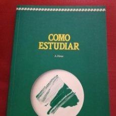 Libros de segunda mano: CÓMO ESTUDIAR (ANNE HOWE) DEUSTO. Lote 169888144