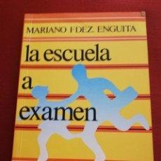 Libros de segunda mano: LA ESCUELA A EXAMEN (UN EXAMEN SOCIOLÓGICO PARA EDUCADORES Y OTRAS PERSONAS INTERESADAS) M. FDEZ. Lote 169888584