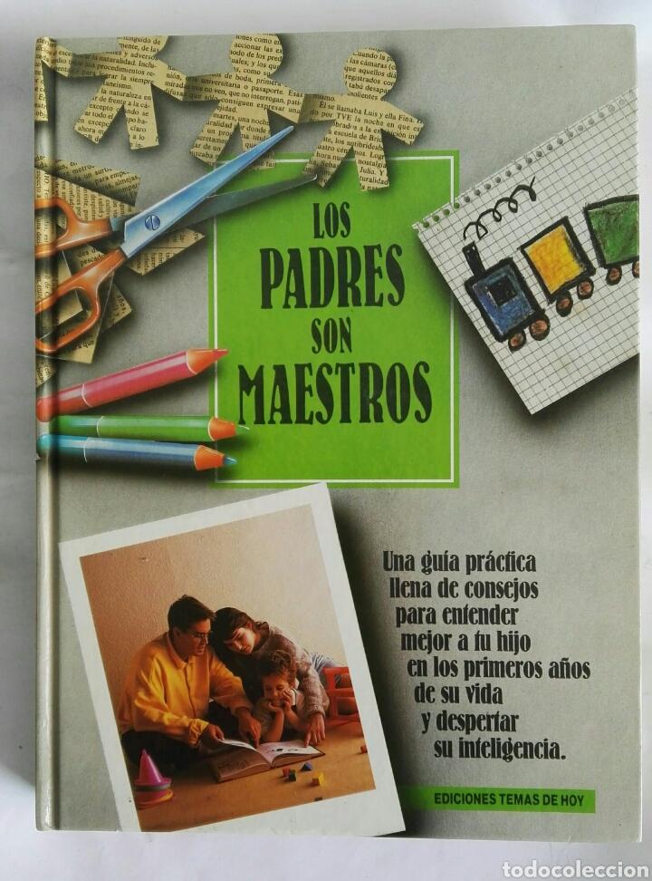 LOS PADRES SON MAESTROS (Libros de Segunda Mano - Ciencias, Manuales y Oficios - Pedagogía)