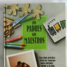 Libros de segunda mano: LOS PADRES SON MAESTROS. Lote 169964772