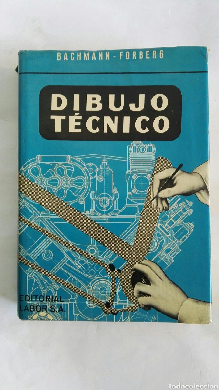 DIBUJO TÉCNICO BACHMANN-FORBERG (Libros de Segunda Mano - Ciencias, Manuales y Oficios - Pedagogía)