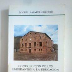 Libros de segunda mano: CONTRIBUCIÓN DE LOS EMIGRANTES A LA EDUCACIÓN EN LA RIOJA. MIGUEL ZAPATER CORNEJO. TDK387. Lote 170566528